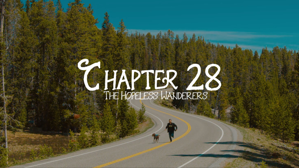 Chapter 28 - The Hopeless Wanderers
